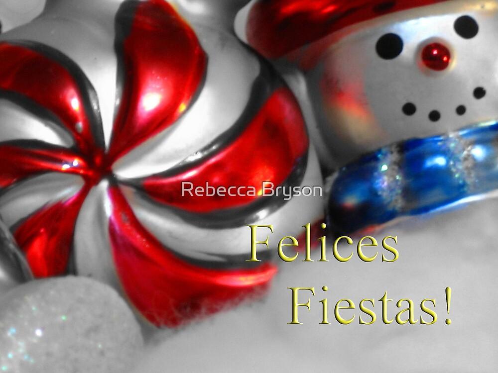 Felices Fiestas by Rebecca Bryson