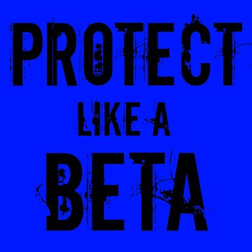Protect like a Beta by carriepotter