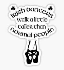 Irish Dancers Walk A Little Taller Sticker