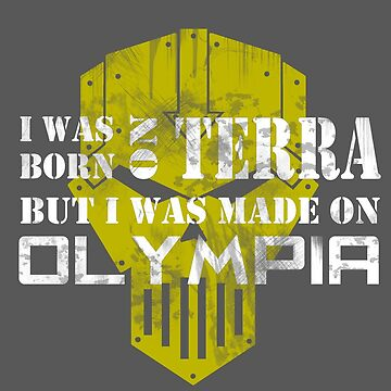Born on Terra, made on Olympia by Anamnesis-corp