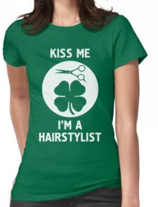 Kiss Me I Am A Hairstylist St Patricks Day Design Womens Fitted T-Shirt