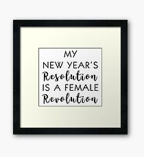 My New Year's Resolution is a Female Revolution Framed Print