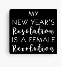 My New Year's Resolution is a Female Revolution (white) Canvas Print