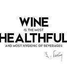 wine is healthful - louis pasteur by razvandrc