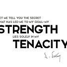 my strength, my tenacity - louis pasteur by razvandrc
