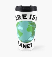 There Is No Planet B (black) Travel Mug