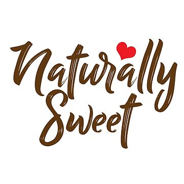 Naturally Sweet by metronomad