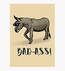Bad Ass! Photographic Print