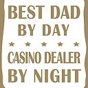 Casino Dealer Father Birthday Best Dad Night Shift Metal Print By Smily Tees Redbubble