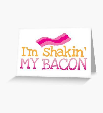 I'm shakin my BACON funny dance design Greeting Card