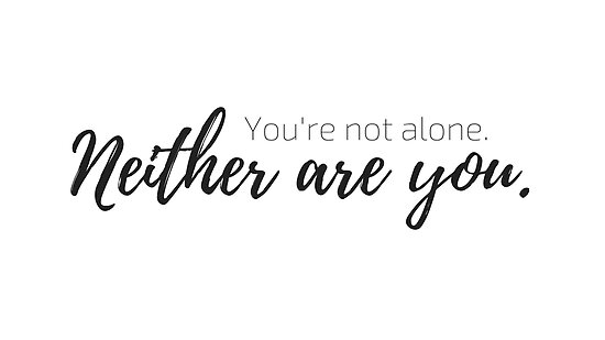 Youre Not Alone 1 Posters By Pancakeslove Redbubble
