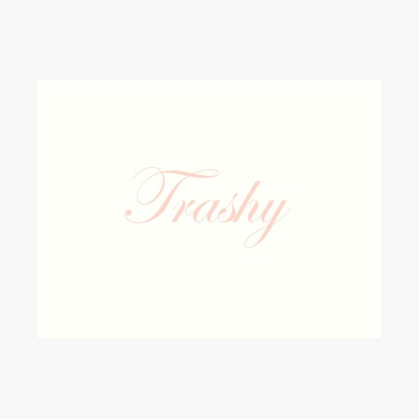 trashy in millennial pink Art Print
