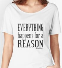 Everything Happens for a Reason - Ecc.3. Women's Relaxed Fit T-Shirt