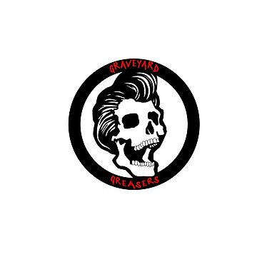 GRAVEYARD GREASER CIRCLE LOGO by hurricanshelter