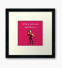 You're Worth Every Mile Between Us Framed Print
