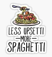 Less Upsetti More Spaghetti Sticker & T-Shirt - Gift For Meme Lovers Sticker