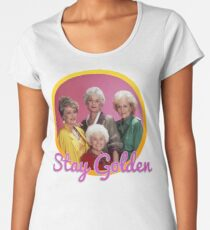 Stay Golden, Girls.  Women's Premium T-Shirt
