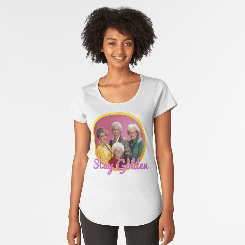 Stay Golden, Girls.  Premium Scoop T-Shirt