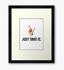 Just Take It - Nike Parody Framed Print