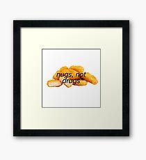 Nugs Not Drugs Sticker & T-Shirt - Gift For Sarcastic Teen Framed Print