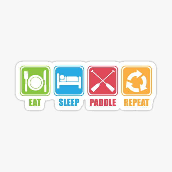 Eat, Sleep, Paddle, Repeat Sticker