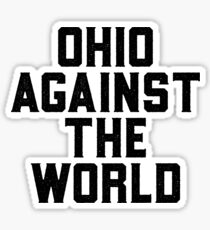 Ohio Against The World Sticker & T-Shirt - Gift For Football Player Sticker