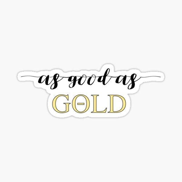 As Good As Gold - Theta Sticker