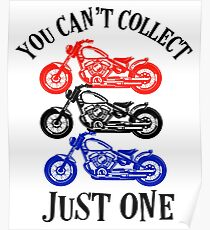 You Can't Collect Just one Motorcycle Poster