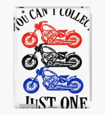 You Can't Collect Just one Motorcycle iPad Case/Skin
