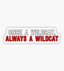 Once A Wildcat Always A Wildcat Sticker & T-Shirt - Gift For Movie Lover Sticker