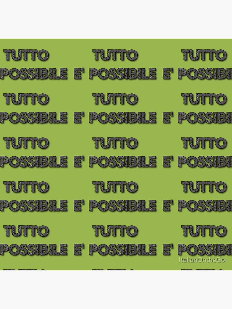 Say it in Italian-Anything is Possible by ItalianOntheGo