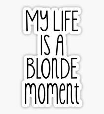 Mein Leben ist ein blonder Moment Sticker