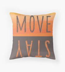 Move or Stay Throw Pillow