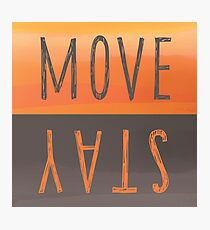 Move or Stay Photographic Print