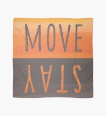 Move or Stay Scarf