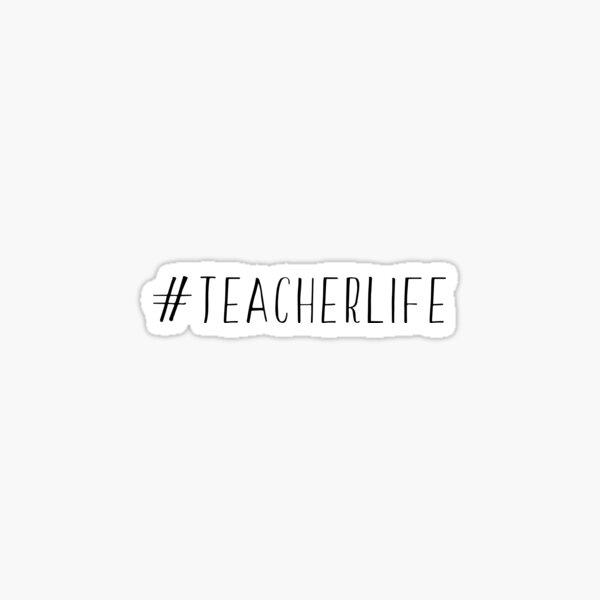 #Teacherlife Sticker