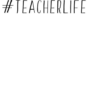 #Teacherlife by trends