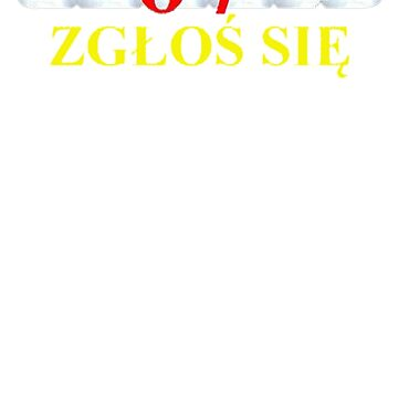 BEST PROMO XD523 Zglos Sie 07 Come In Movie T Shirt Trending by Baratroast