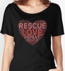 Rescue, Love, Repeat Women's Relaxed Fit T-Shirt