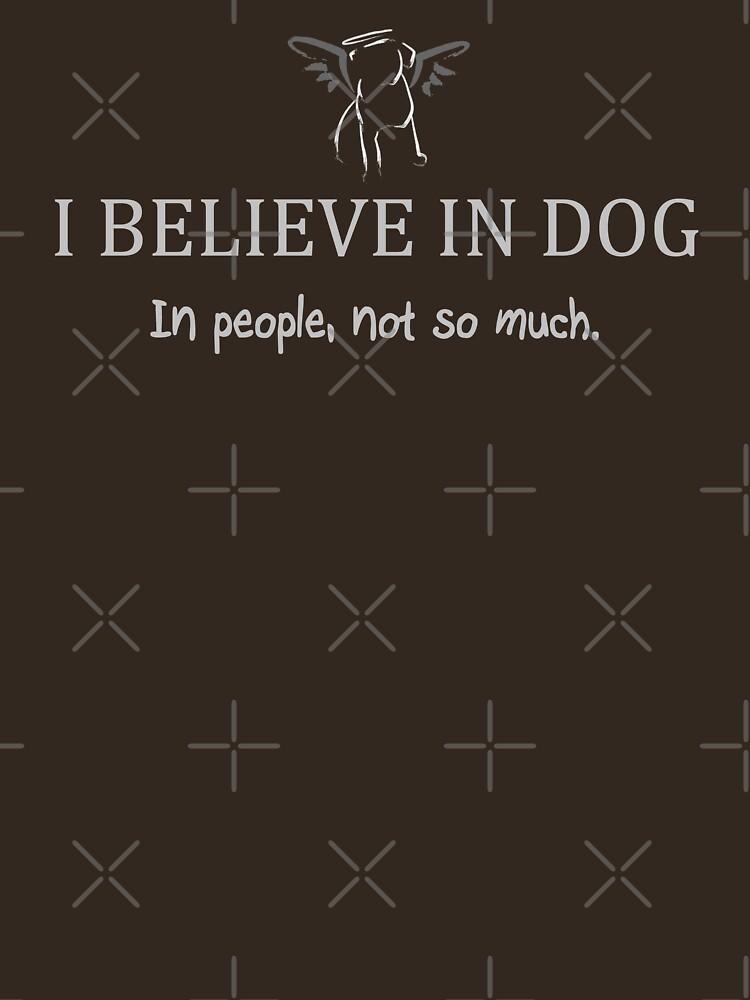 I Believe in Dog by Thogek
