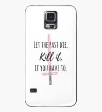 Let the past die. #1 Case/Skin for Samsung Galaxy