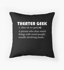 Funny Theater Geek Definition Music Theatre Geek Gift Throw Pillow