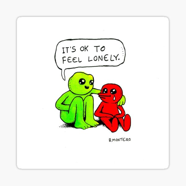 It's ok to feel lonely  Sticker