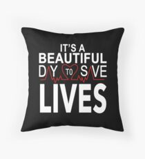 It's a Beautiful Day to Save Lives Quote of Grey's Throw Pillow