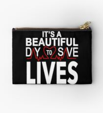 It's a Beautiful Day to Save Lives Quote of Grey's Studio Pouch