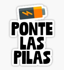 Ponte Las Pilas Sticker & T-Shirt - Gift For Spanish Class Sticker