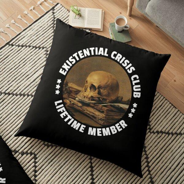 Existential Crisis Club - Lifetime Member - Fun Vanitas Design Floor Pillow