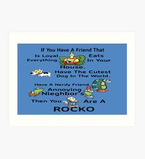 Your A Rocko Art Print