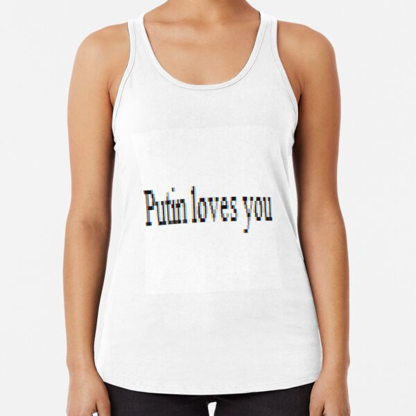 Putin loves you, #PutinLovesYou, #Putin, #loves, #you, politics, #politics Racerback Tank Top