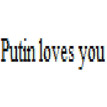 Putin loves you, #PutinLovesYou, #Putin, #loves, #you, politics, #politics by znamenski